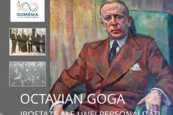 """Expoziția """"Octavian Goga – Ipostaze ale unei personalități"""""""